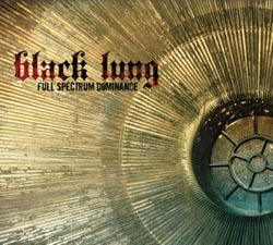 Black Lung - Full Spectrum Dominance