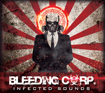 Bleeding Corp - Infected Sounds
