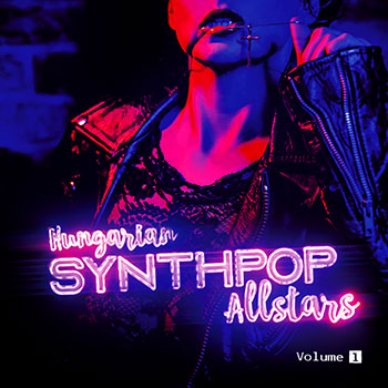 Hungarian Synthpop Allstars - volume 1