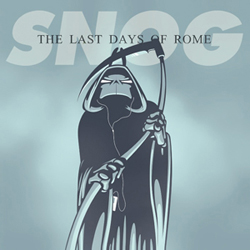 Snog - The Last Days Of Rome