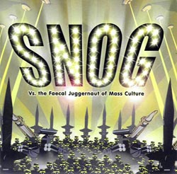 Snog - Vs. the Faecal Juggernaut Of Mass Culture