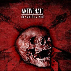 Aktive.Hate - Desynthesized