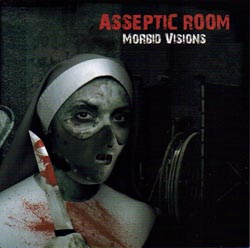 Asseptic Room - Morbid Visions