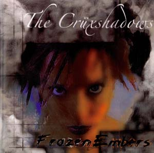 Cruxshadows, The - Frozen Embers