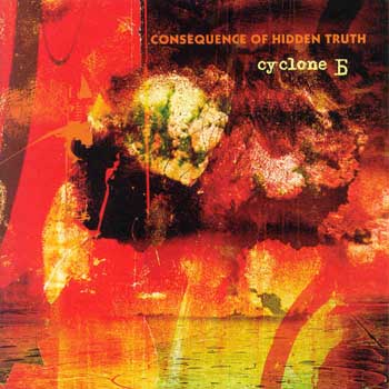 Cyclone B - Consequence Of Hidden Truth