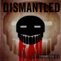 Dismantled - Standard Issue vol.2.0.