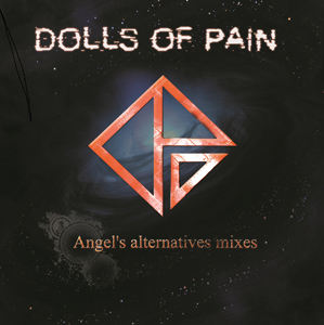 Dolls Of Pain - Déréliction / Angel`s Alternatives Mixes (extended 2cd limited edition)