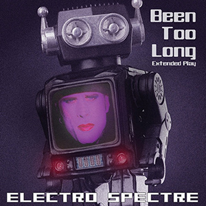 Electro Spectre  - Been Too Long