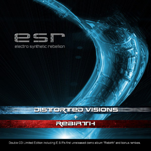 Electro Synthetic Rebellion - Rebirth + Distorted Visions