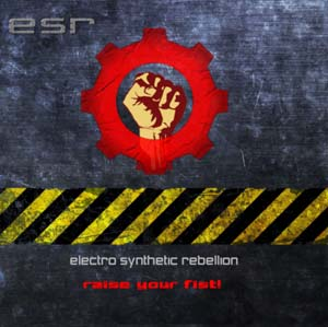 Electro Synthetic Rebellion - Raise Your Fist