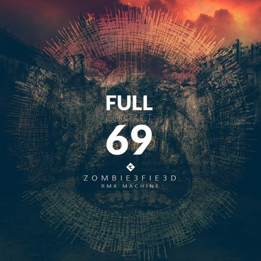 Full Contact 69 - ZombieFied rmx Machine