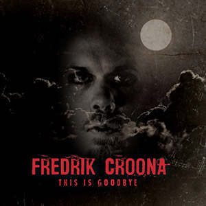 Fredrik Croona - This Is Goodbye