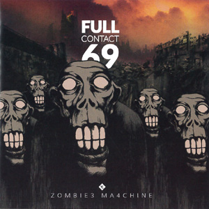 Full Contact 69 - Zombie3 Ma4chine