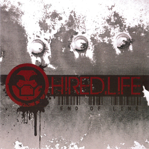Hired Life - End Of Line