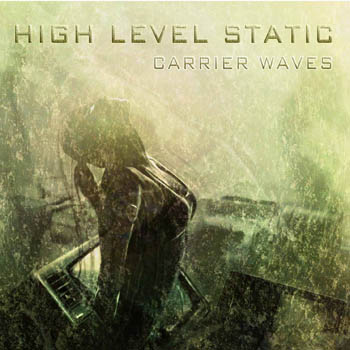 High Level Static - Carrier Waves