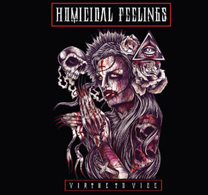 Homicidal Feelings - Virtue To Vice