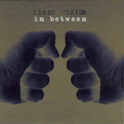 Ionic Vision - In Between