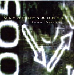 Ionic Vision - MaschineAngst