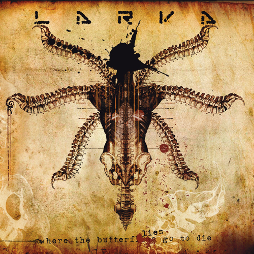 Larva - Where The Butterflies Go To Die