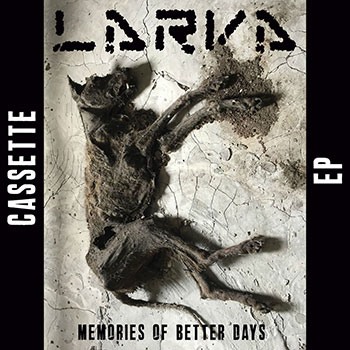 Larva - Memories of better days (cassette)