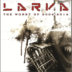 Larva - The Worst 2004-2014 (limited edition CD+vinyl)