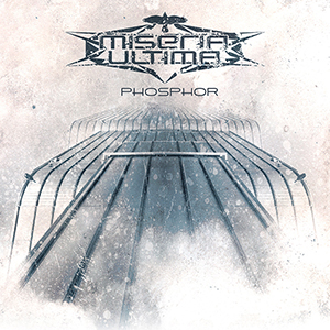 Miseria Ultima - Phosphor
