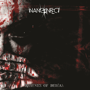 Nano Infect - Remixes Of Denial