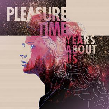 Pleasure Time - Years About Us