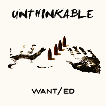 WANT/ed - Unthinkable