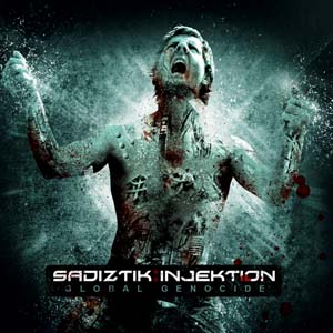 Sadiztik Injektion - Global Genocide