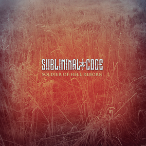 Subliminal Code - Soldier Of Hell, Reborn - extended