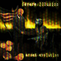 Severe Illusion - Armed Evolution