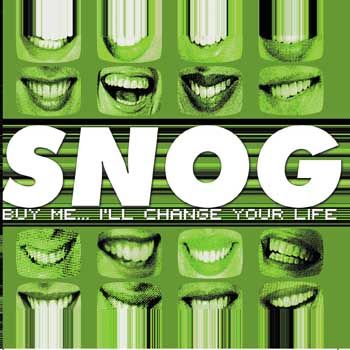 SNOG - Buy Me….I Will Change Your Life