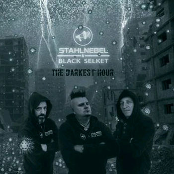 Stahlnebel & Black Selket - The Darkest Hour
