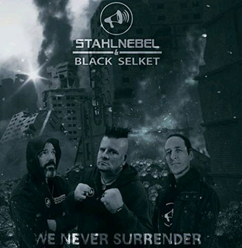 Stahlnebel & Black Selket - Never Surrender (double-vinyl 2LP)