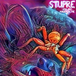 Stupre - You Are Made For Me