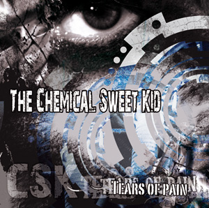 Chemical Sweet Kid, The  - Tears Of Pain