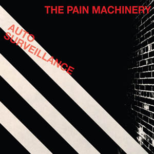 Pain Machinery, The - Auto Surveilance
