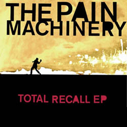 Pain Machinery, The - Total Recall EP