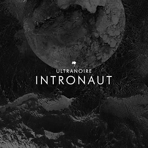 Ultranoire - Intronaut