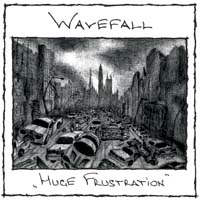 Wavefall - Huge Frustration